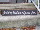 And They Lived Happily Ever After.... Wood Vinyl Sign